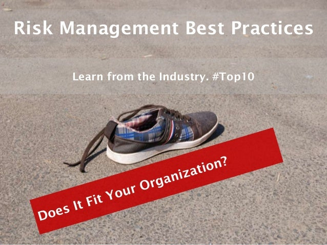 Risk Management Best Practices     Learn from the Industry. #Top10