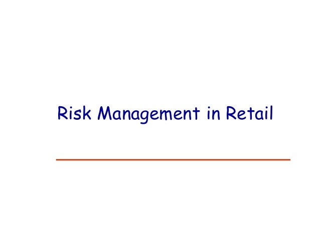 Home > Risk Management > Industry Specialization > Retail Risk Management Retail risk management involves more than just finding a good deal on insurance. The retail industry is faced with trends, innovations and challenges that demand a working knowledge with industry expertise.