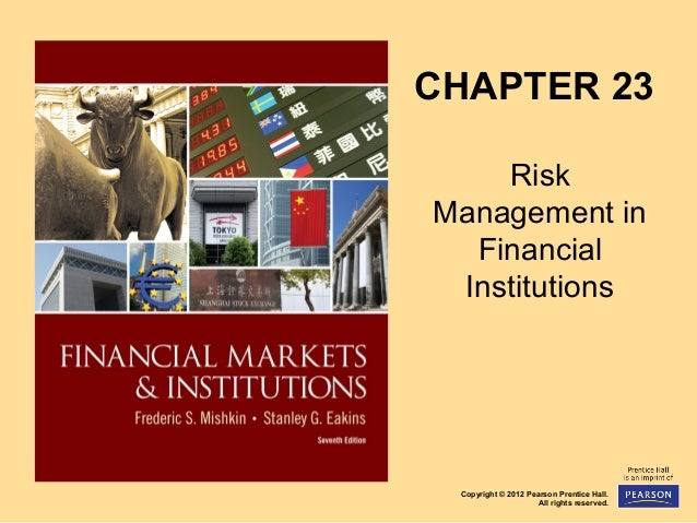 CHAPTER 23 Risk Management in Financial Institutions  Copyright © 2012 Pearson Prentice Hall. All rights reserved.