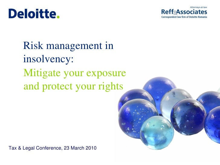Risk management in       insolvency:       Mitigate your exposure       and protect your rights     Tax & Legal Conference...