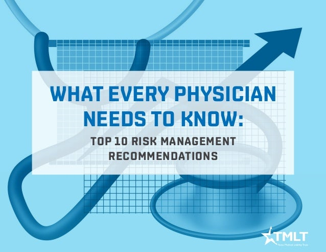 What every physician needs to know: top 10 risk management recommendations