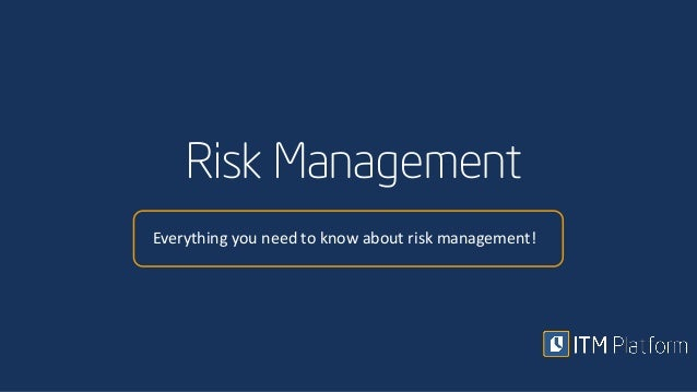 Risk Management Everything you need to know about risk management!