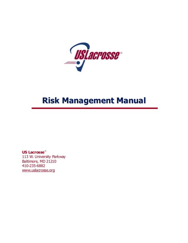 Risk Management ManualUS Lacrosse113 W. University ParkwayBaltimore, MD 21210410-235-6882www.uslacrosse.org