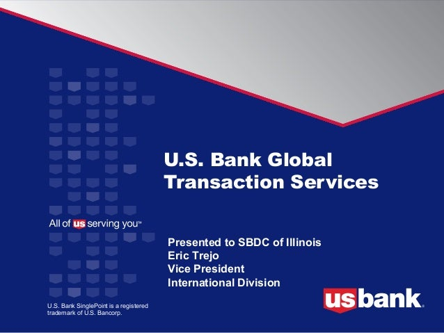 U.S. Bank Global                                        Transaction Services                                        Presen...