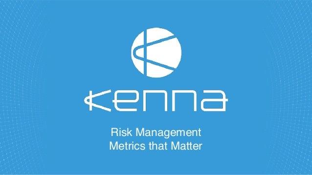 Risk Management Metrics that Matter
