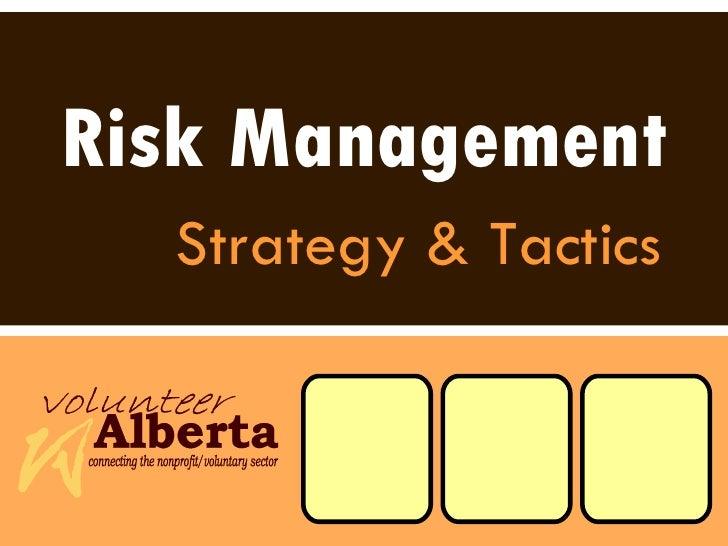 Risk Management Strategy & Tactics