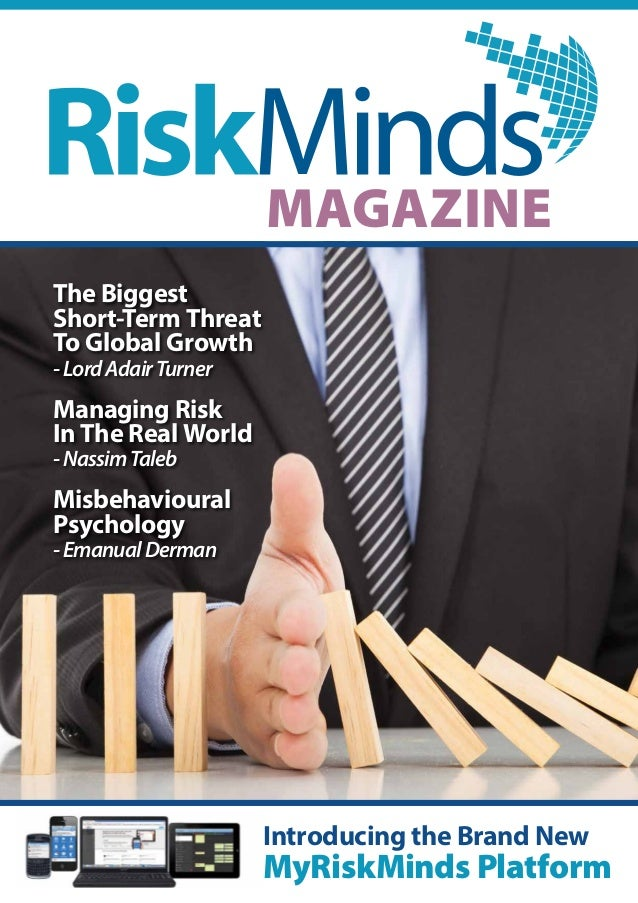 Magazine The Biggest Short-Term Threat To Global Growth -LordAdairTurner Managing Risk In The Real World -NassimTaleb Misb...