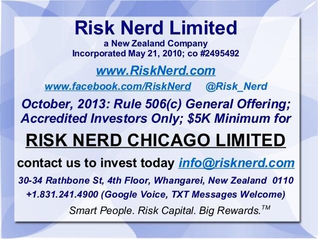 Risk Nerd Limited a New Zealand Company Incorporated May 21, 2010; co #2495492  www.RiskNerd.com www.facebook.com/RiskNerd...