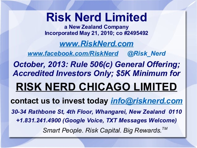 Risk Nerd Limited a New Zealand Company Incorporated May 21, 2010; co #2495492  www.RiskNerd.com www.facebook.com/RiskNerd...