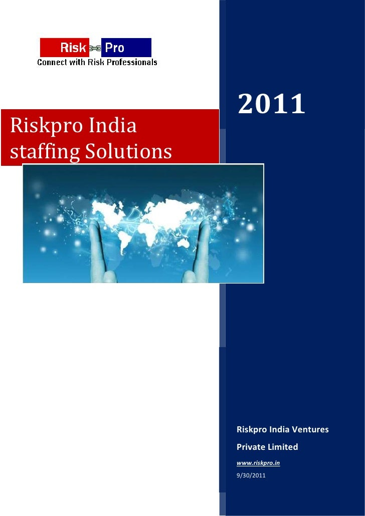 2011Riskpro Indiastaffing Solutions                     Riskpro India Ventures                     Private Limited        ...