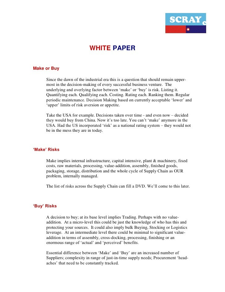 WHITE PAPERMake or Buy      Since the dawn of the industrial era this is a question that should remain upper-      most in...