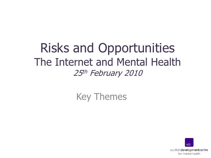 Risks and OpportunitiesThe Internet and Mental Health25th February 2010<br />Key Themes <br />