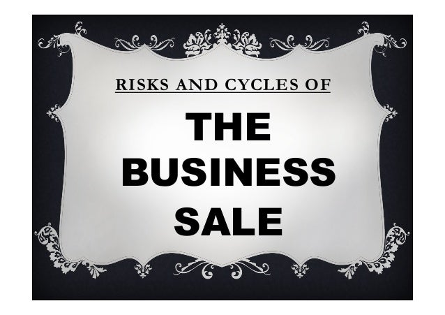 THE RISKS AND CYCLES OF BUSINESS SALE