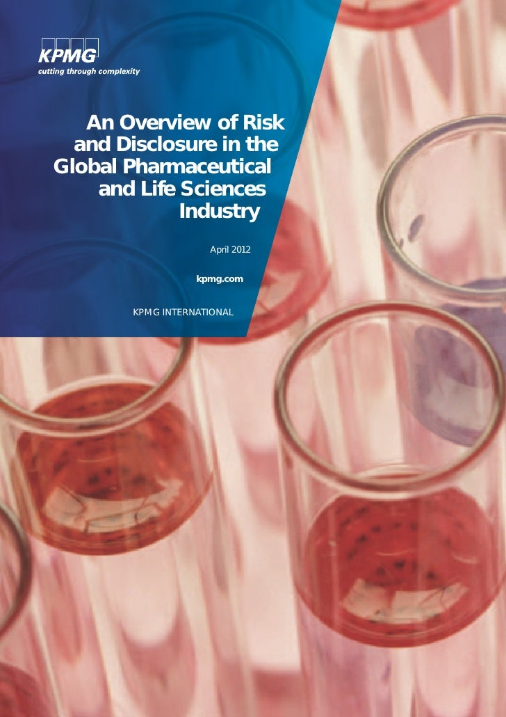 An Overview of Risk  and Disclosure in theGlobal Pharmaceutical    and Life Sciences             Industry                 ...