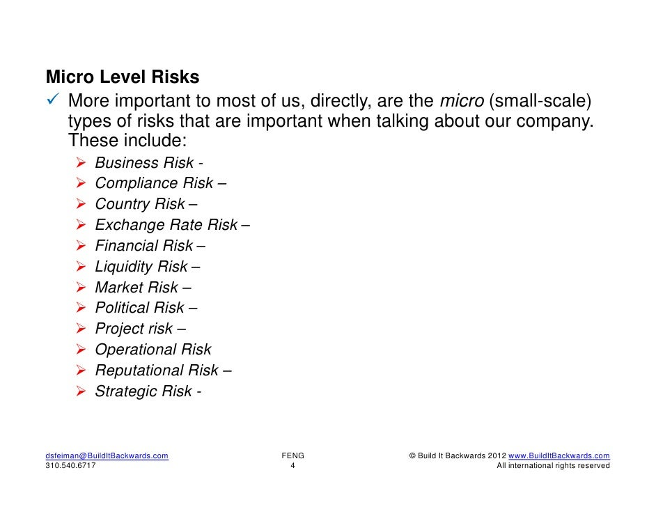 Micro Level Risks More important to most of us, directly, are the micro (small-scale)  types of risks that are important ...