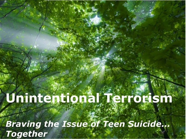Free Powerpoint TemplatesPage 1Free Powerpoint TemplatesUnintentional TerrorismBraving the Issue of Teen Suicide...Together