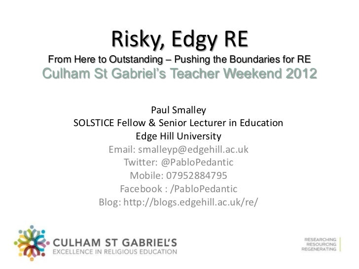 Risky, Edgy REFrom Here to Outstanding – Pushing the Boundaries for RECulham St Gabriel's Teacher Weekend 2012            ...