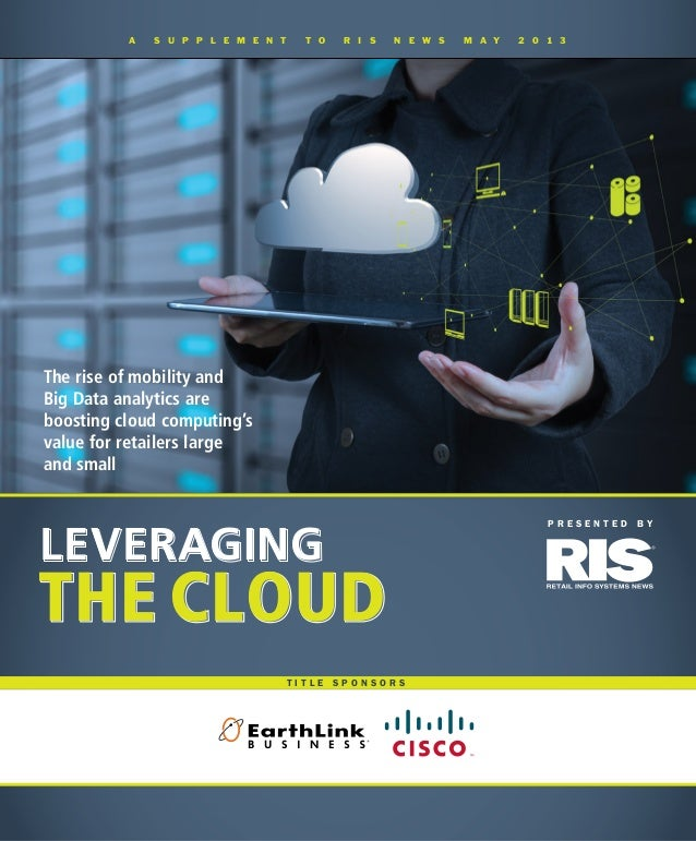 P R E S E N T E D B Y A S U P P L E M E N T T O R I S N E W S M A Y 2 0 1 3 the Cloud Leveraging The rise of mobility and ...
