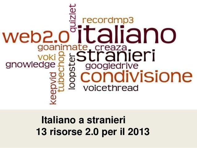Italiano a stranieri13 risorse 2.0 per il 2013