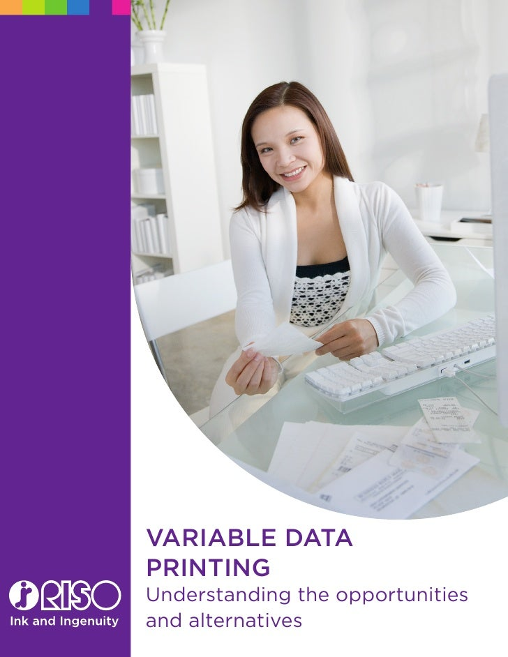 Variable data printing Understanding the opportunities and alternatives