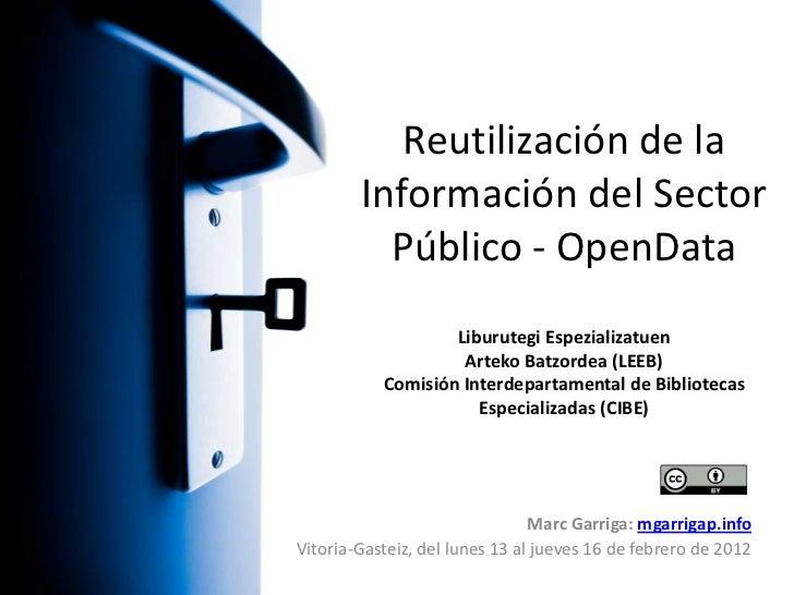 Reutilización de la        Información del Sector          Público - OpenData                   Liburutegi Espezializatuen...