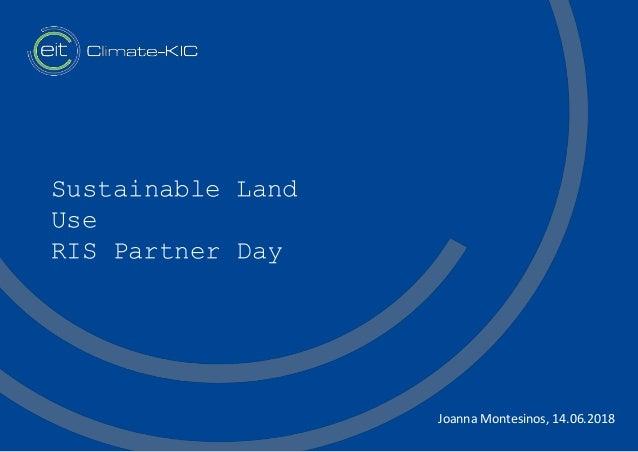 Sustainable Land Use RIS Partner Day Joanna Montesinos, 14.06.2018