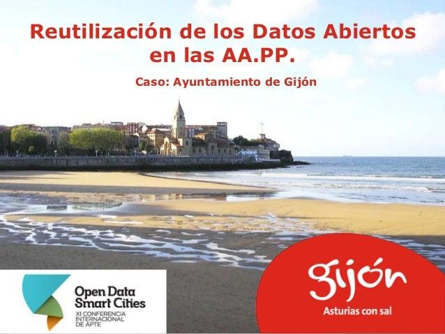 Reutilización de los Datos Abiertos en las AA.PP. Caso: Ayuntamiento de Gijón