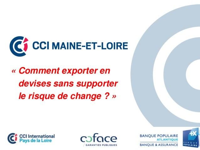 « Comment exporter en devises sans supporter le risque de change ? »