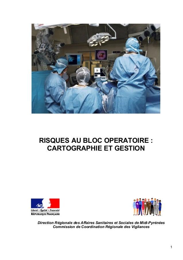 RISQUES AU BLOC OPERATOIRE : CARTOGRAPHIE ET GESTION Direction Régionale des Affaires Sanitaires et Sociales de Midi-Pyrén...