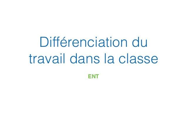 Différenciation du travail dans la classe ENT