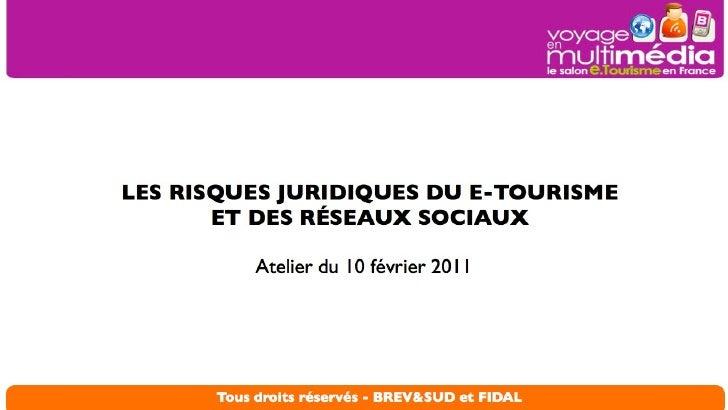 Atelier T3  - Les risques juridiques du e-tourisme et des réseaux sociaux - Salon e-tourisme Voyage en Multimédia Slide 1