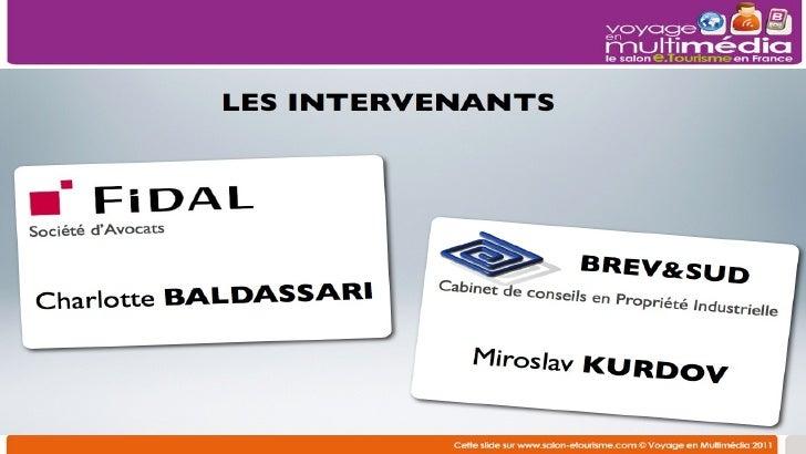 Atelier T3  - Les risques juridiques du e-tourisme et des réseaux sociaux - Salon e-tourisme Voyage en Multimédia Slide 2