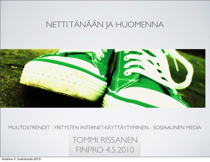 NETTI TÄNÄÄN JA HUOMENNA         MUUTOSTRENDIT - YRITYSTEN INTERNET-KÄYTTÄYTYMINEN - SOSIAALINEN MEDIA                    ...