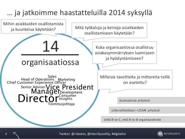 4 Vinkkiä liiketoiminnan kehittämiseen asiakkaiden kanssa - Havaintoja tutkimuksista Slide 3