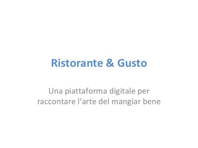Ristorante & Gusto Una piattaforma digitale per raccontare l'arte del mangiar bene