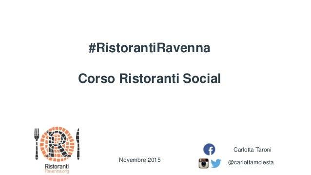 #RistorantiRavenna Corso Ristoranti Social @carlottamolesta Carlotta Taroni Novembre 2015