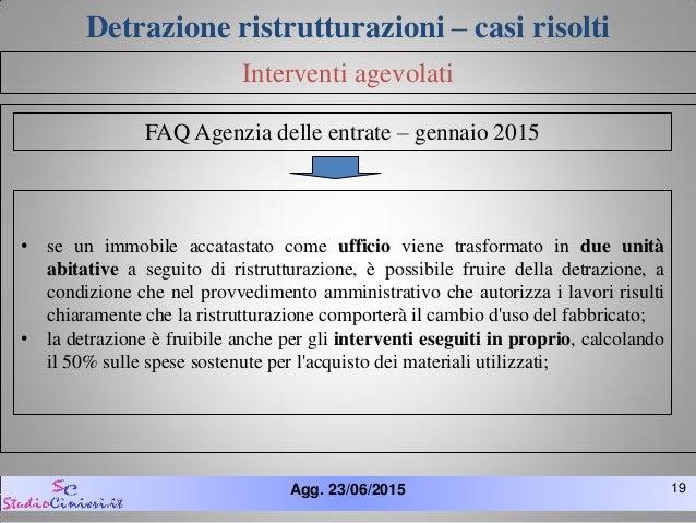 Ristrutturazioni casi risolti 2015 for Acquisto box pertinenziale detrazione 50 agenzia entrate
