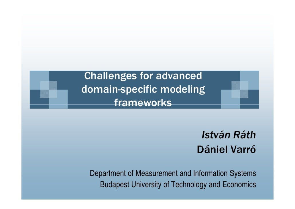 Challenges for advanced        gdomain-specific modeling      frameworks                                 István Ráth      ...
