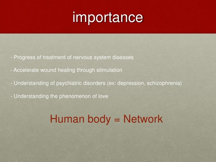 importance<br />- Progress of treatment of nervous system diseases<br />- Accelerate wound healing through stimulation<br ...