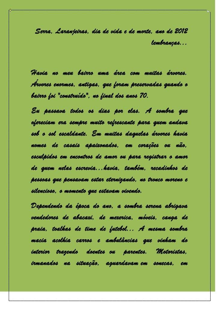 Serra, Laranjeiras, dia de vida e de morte, ano de 2012                                           lembranças...Havia no me...