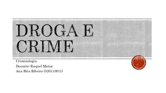 Criminologia Docente: Raquel Matos Ana Rita Ribeiro (320110011)