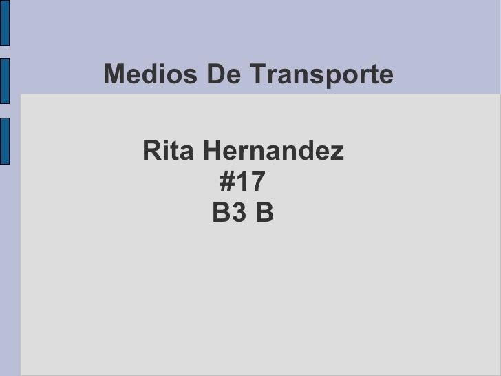 Medios De Transporte Rita Hernandez #17 B3 B