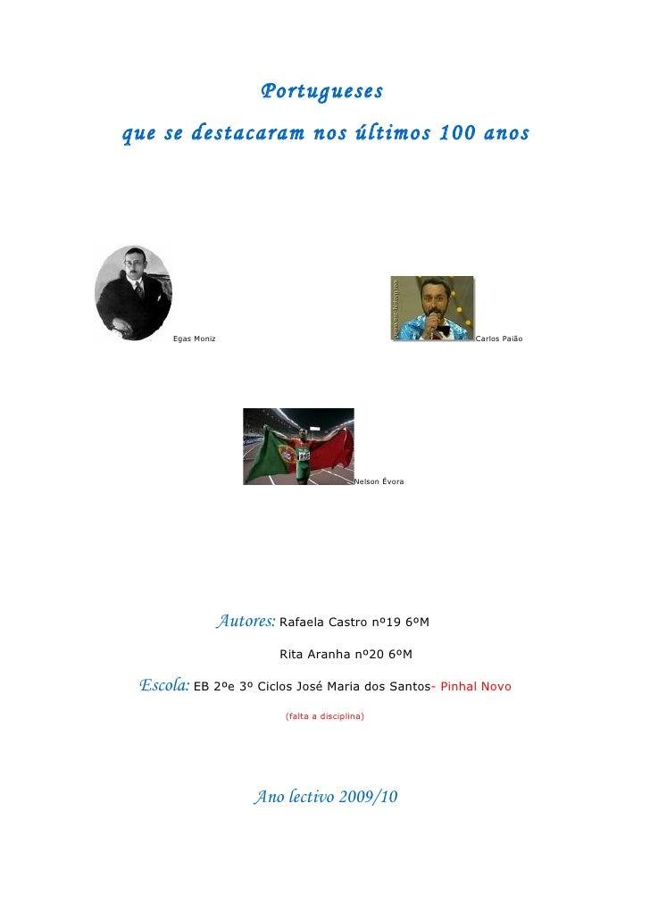 Portugueses que se destacaram nos últimos 100 anos           Egas Moniz                                             Carlos...