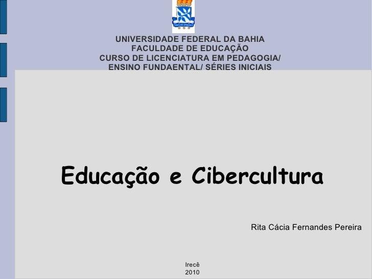 UNIVERSIDADE FEDERAL DA BAHIA FACULDADE DE EDUCAÇÃO CURSO DE LICENCIATURA EM PEDAGOGIA/ ENSINO FUNDAENTAL/ SÉRIES INICIAIS...