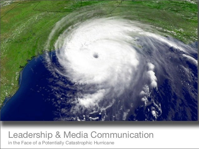 Leadership & Media Communicationin the Face of a Potentially Catastrophic Hurricane