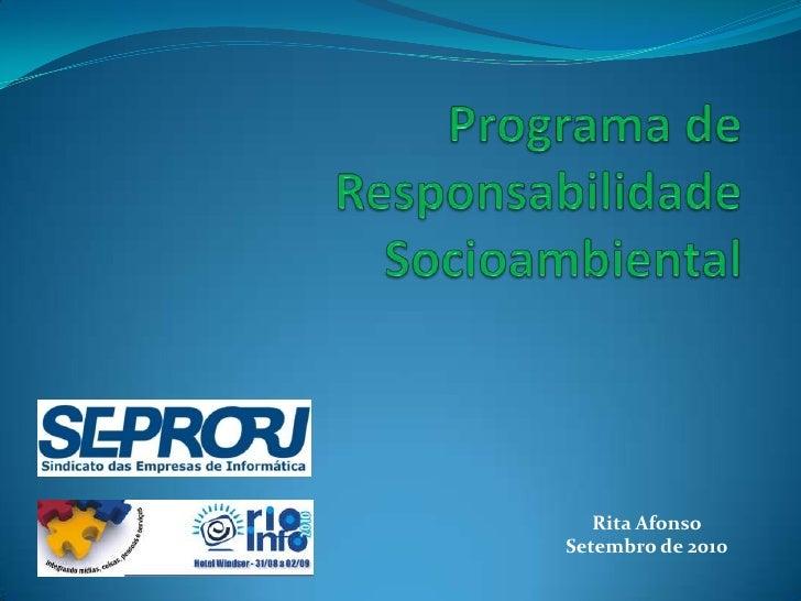 Programa de Responsabilidade Socioambiental<br />Rita Afonso<br />Setembro de 2010<br />