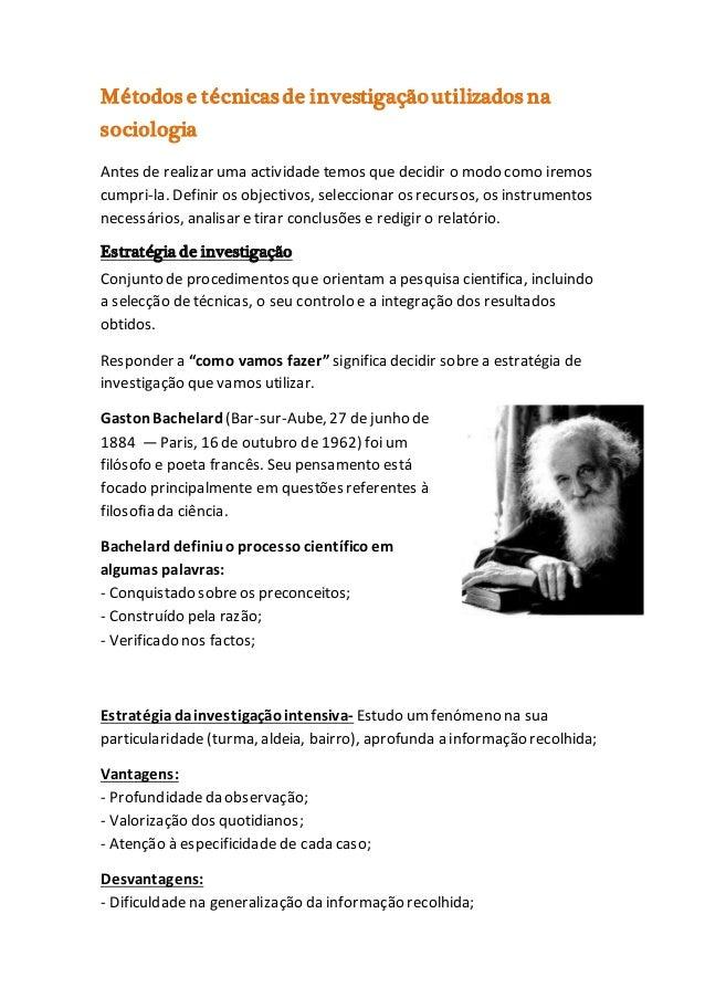Métodos e técnicasde investigaçãoutilizados na sociologia Antes de realizar uma actividade temos que decidir o modo como i...