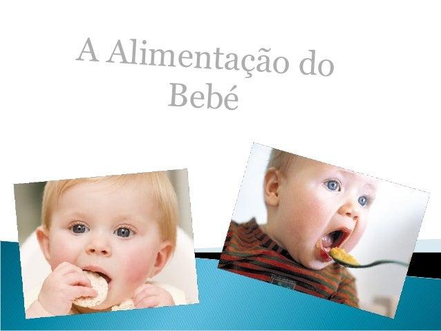 A Alimentação do      Bebé