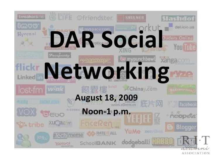DAR Social Networking<br />August 18, 2009<br />Noon-1 p.m.<br />