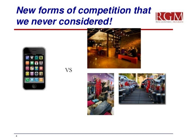 New forms of competition that we never considered!  VS  4